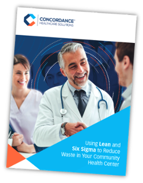 Using Lean and Six Sigma to Reduce Waste in Your Community Health Center